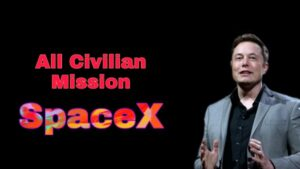 All Civilian Mission SpaceX