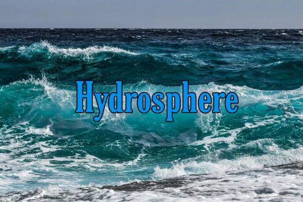 Why hydrosphere is essential for living organisms