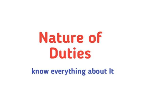 Nature of Duties
